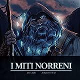 I Miti Norreni: Il Libro Illustrato