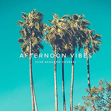 Afternoon Vibes (Live Acoustic Covers)