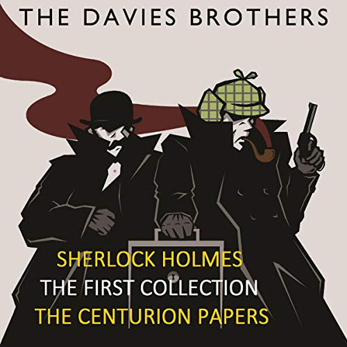 Sherlock Holmes - The Centurion Papers: The First Collection audiobook cover art