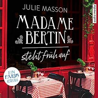 Madame Bertin steht früh auf     Ein Paris-Krimi              Autor:                                                                                                                                 Julie Masson                               Sprecher:                                                                                                                                 Ursula Berlinghof                      Spieldauer: 6 Std. und 26 Min.     83 Bewertungen     Gesamt 4,3