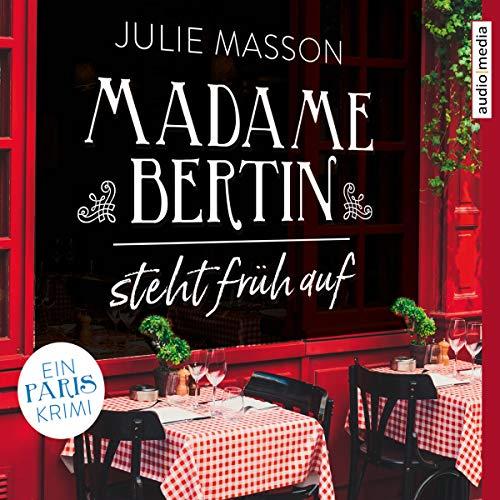 Madame Bertin steht früh auf: Ein Paris-Krimi