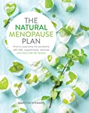 The Natural Menopause Plan: Over the Symptoms with Diet, Supplements, Exercise and More Than 90 Recipes (English Edition)