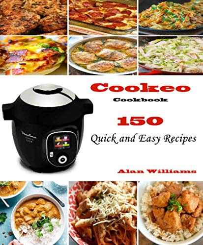 Cookeo Cookbook 150 Quick and Easy Recipes