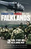 [Forgotten Voices of the Falklands: The Real Story of the Falklands War] [By: McManners, Hugh] [April, 2008]