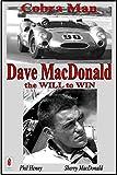 Dave MacDonald: Cobra Man. the WILL to WIN