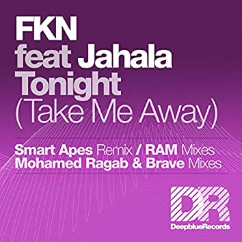 Tonight (Take Me Away)