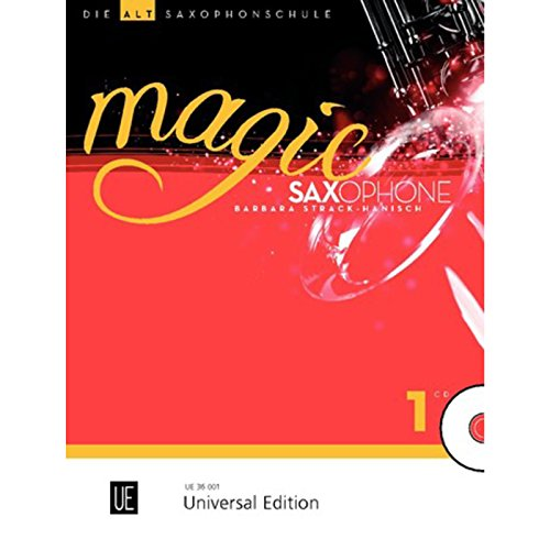 Magic Saxophone - Die Altsaxophonschule: Der spielerische Einstieg für Kinder ab acht Jahren sowie Jugendliche und Erwachsene. Band 1. für 1-2 ... mit Klavierbegleitung. Ausgabe mit CD.