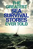 The Greatest Sea Survival Stories Ever Told