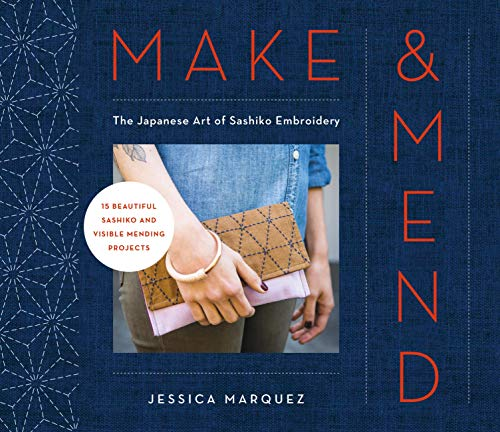 Make & Mend: The Japanese Art of Sashiko Embroidery-15 Beautiful Visible Mending Projects (English Edition)