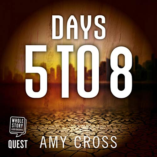 Days 5 to 8 Audiobook By Amy Cross cover art