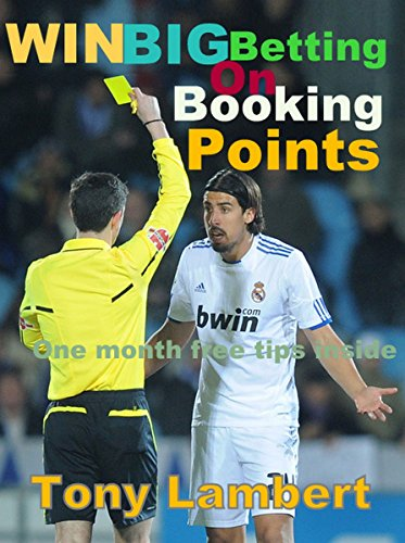 WIN BIG BETTING ON BOOKING POINTS: One month free tips inside (English Edition)