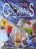 1000 Cocktails - Avec et sans alcool