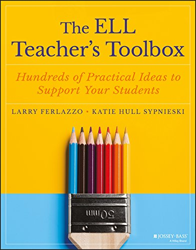 The ELL Teacher's Toolbox: Hundreds of Practical Ideas to Support Your Students (The Teacher's Toolbox Series)