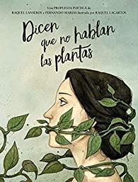 Dicen que no hablan las plantas: Antología de poesía española y latinoamericana par Fernando Marías