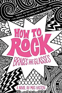 How to Rock Braces and Glasses (How to Rock, 1)