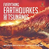 Everything Earthquakes and Tsunamis   Natural Disaster Books for...