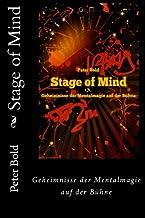 Stage of Mind: Geheimnisse der Mentalmagie auf der Buehne (German Edition)