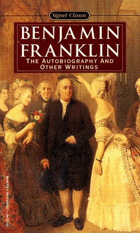 Benjamin Franklin: The Autobiography and Other Writings (Signet Classics) (Penguin Books for History: U.S.)