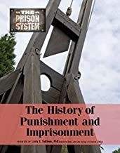 The History of Punishment and Imprisonment (The Prison System)