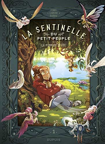 La sentinelle du Petit Peuple - tome 1 - La pommade de fée (French Edition)