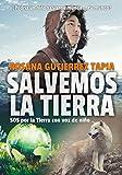 SALVEMOS LA TIERRA: SOS por la Tierra con voz de niño. Historia para niños y jóvenes sobre el calentamiento global. Emocionante y divertida.