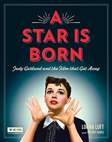 A Star Is Born: Judy Garland and the Film that Got Away (Turner Classic Movies) (English Edition)