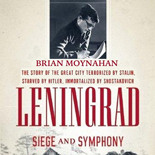 Leningrad: Siege and Symphony audiobook cover art