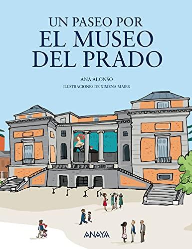 Un paseo por el Museo del Prado (LITERATURA INFANTIL - Mi Primer Libro)