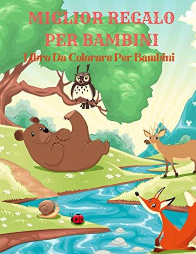MIGLIOR REGALO PER BAMBINI - Libro Da Colorare Per Bambini: ANIMALI MARINI, ANIMALI DELLA FATTORIA, ANIMALI DELLA GIUNGLA, ANIMALI DEI BOSCHI E ANIMALI DEL CIRCO
