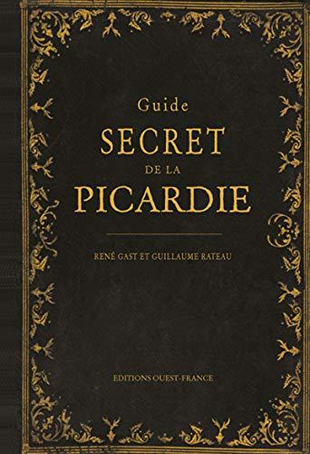 GUIDE SECRET DE LA PICARDIE