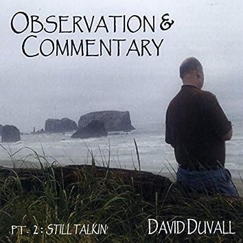 Observation & Commentary, Pt. 2: Still Talkin'