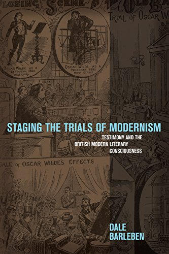 Staging the Trials of Modernism: Testimony and the British Modern Literary Consciousness (English Edition)