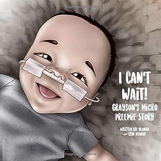 I Can't Wait! Grayson's Micro Preemie Story