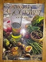 Healthy Gourmet Cookbook (Healthy Gourmet Series)