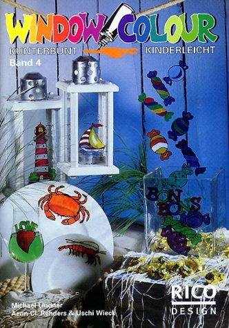 RICO Design, Nr.4, Window Colour kunterbunt, kinderleicht, 43 Glasmalideen für Fenster, Küche, Bad und Party