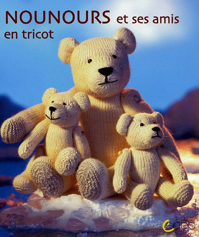 Nounours et ses amis : En tricot PDF Books