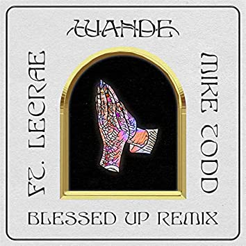 Blessed Up (Remix)