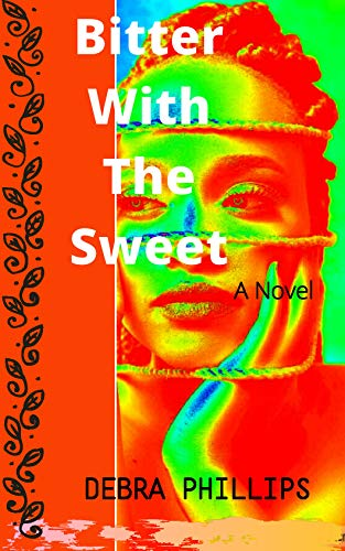 Book: Bitter With The Sweet by Debra Phillips
