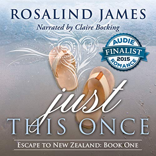 Just This Once     Escape to New Zealand, Book 1              By:                                                                                                                                 Rosalind James                               Narrated by:                                                                                                                                 Claire Bocking                      Length: 8 hrs and 38 mins     1,289 ratings     Overall 4.2