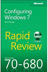 MCTS 70-680 Rapid Review: Configuring Windows 7 Kindle Edition
