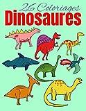26 Coloriages Dinosaures: Ce cahier contient 26 images à colorier | Format A4 29.7 x 21 cm | Parfait pour faire cadeau aux jeunes enfants |
