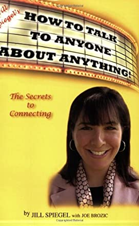 Jill Spiegel's How To Talk To Anyone About Anything!