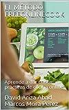 EL MÉTODO FREEONLINECOOK : Aprende a dar clases prácticas de cocina online
