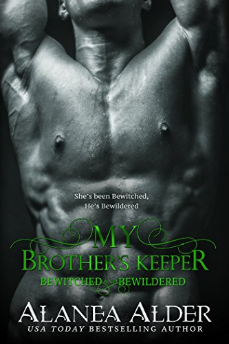 My Brother's Keeper (Bewitched And Bewildered Book 5) (English Edition)
