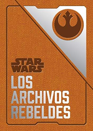 Star Wars: Los archivos rebeldes (Star Wars Ilustrados)