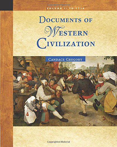 Documents of Western Civilization Volume I: To 1715