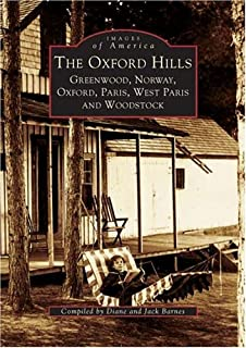 The Oxford Hills: Greenwood, Norway, Oxford, Paris, West Paris and Woodstock