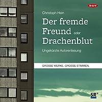 Der fremde Freund / Drachenblut Hörbuch