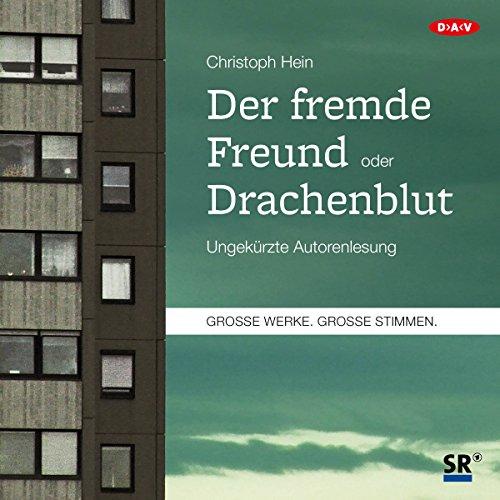 Der fremde Freund / Drachenblut Audiobook By Christoph Hein cover art