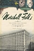 Marshall Field's: The Store that Helped Build Chicago (Landmarks)